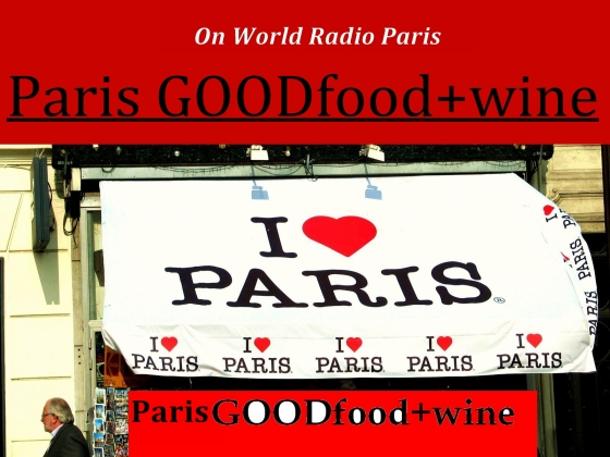 Paris GOODfood+wine on WorldRadioParis